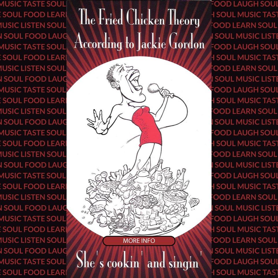The Fried Chicken Theory According to Jackie Gordon: an evening of sultry soul food and sweet soul music